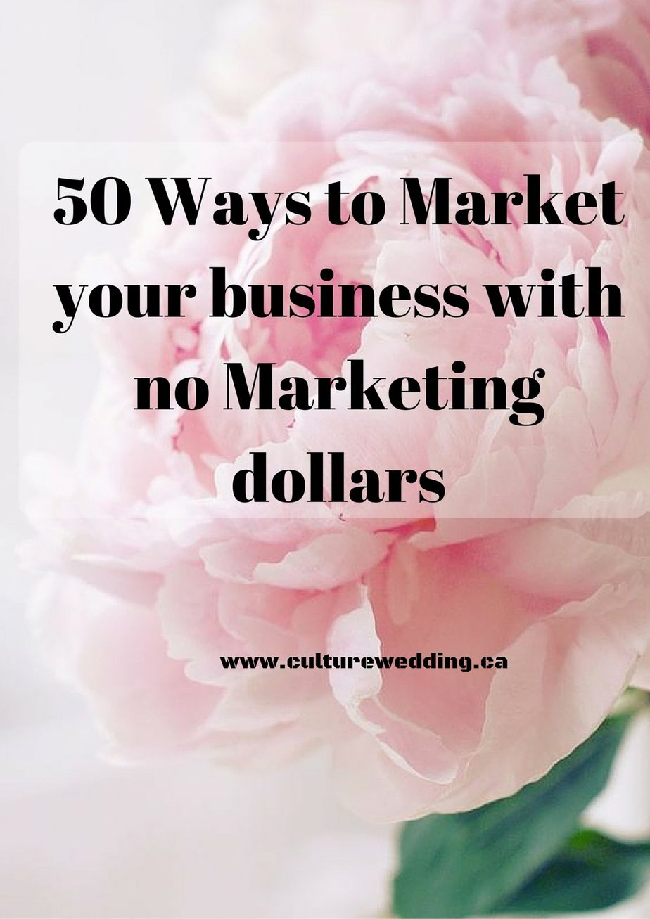 50 Ways to Market your business with no Marketing dollars