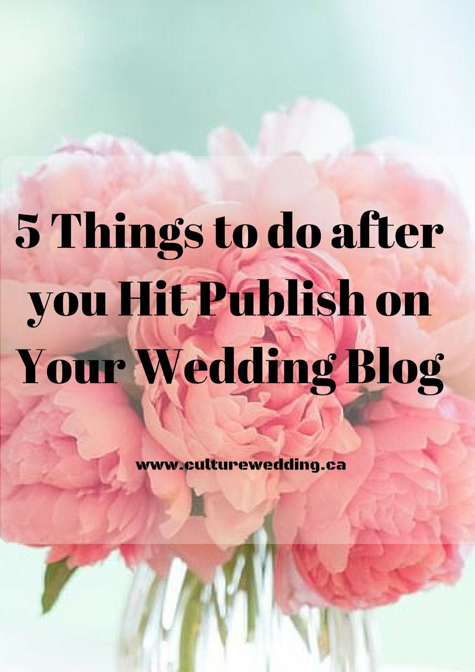 5 Things to do after you hit Publish on your wedding blog