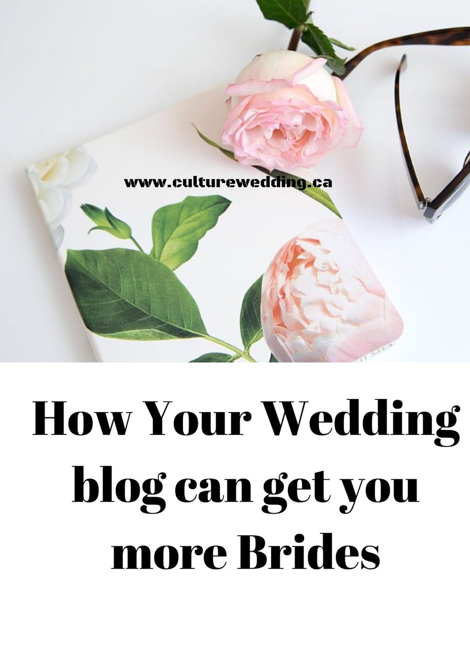 How Your Wedding blog can get you more Brides