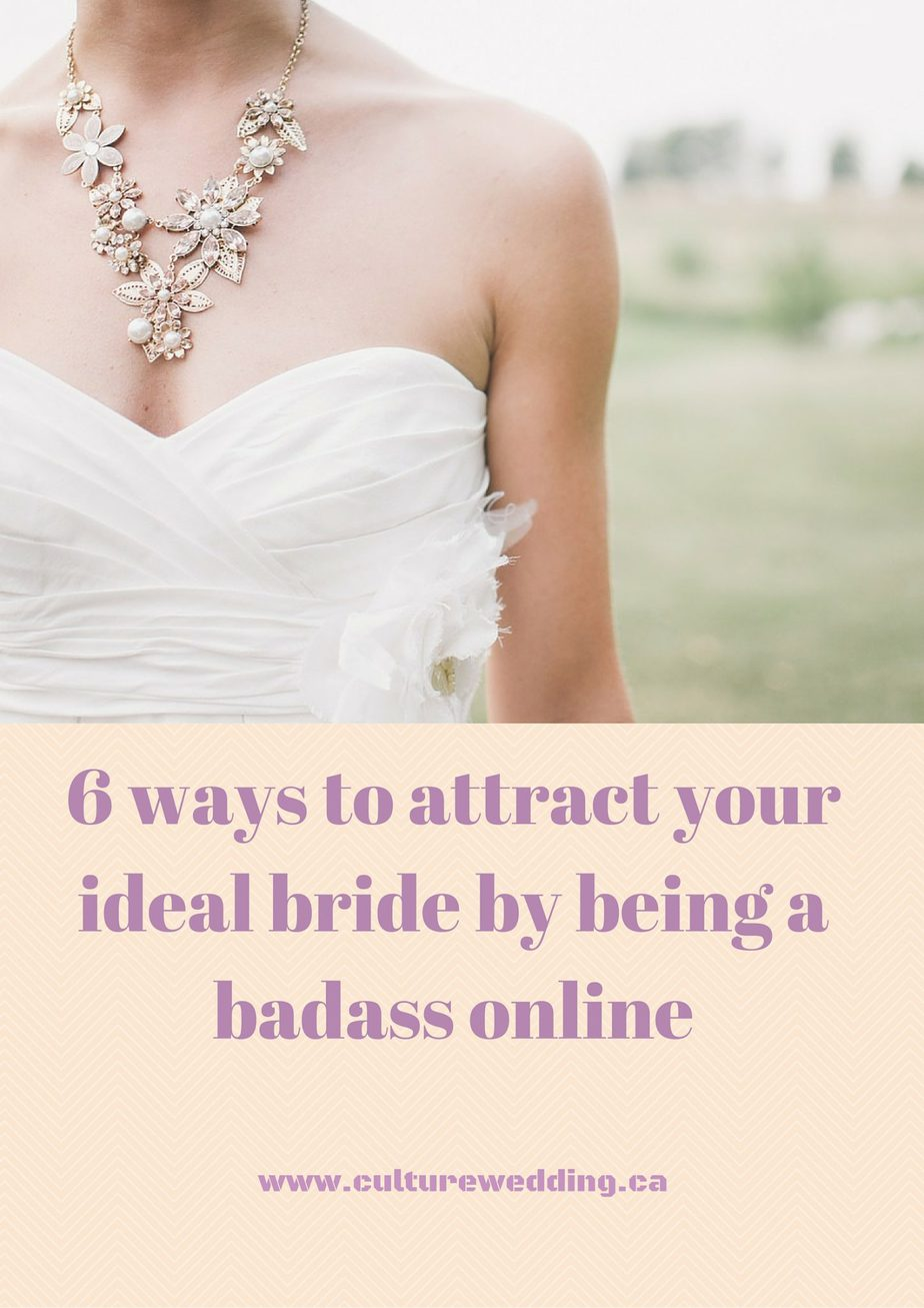 6 ways to attract your ideal bride by being a badass online