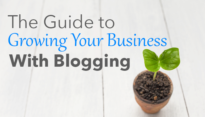 guide growing your business blogging