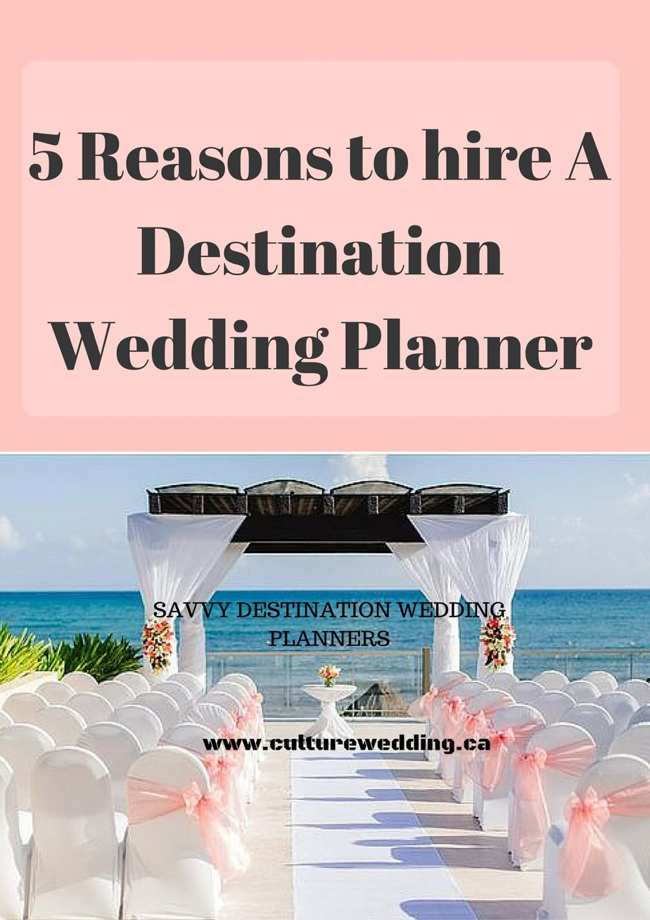 5 Reasons to hire A Destination Wedding Planner