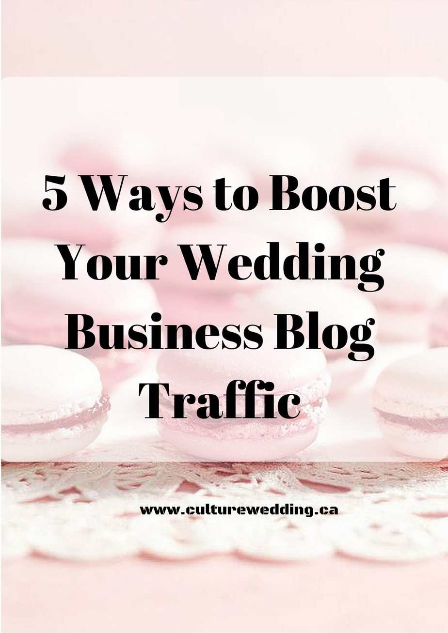 5 Ways Boost Your Wedding Business Blog