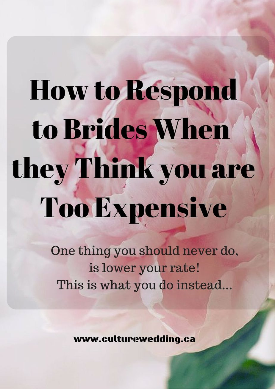 How to Respond to Brides When they Think you are Too Expensive