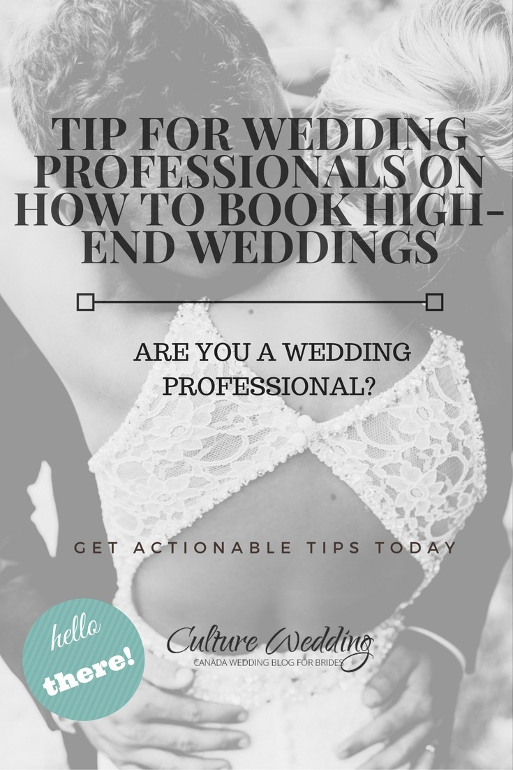 Tip for Wedding Professionals on how to book high-end weddings